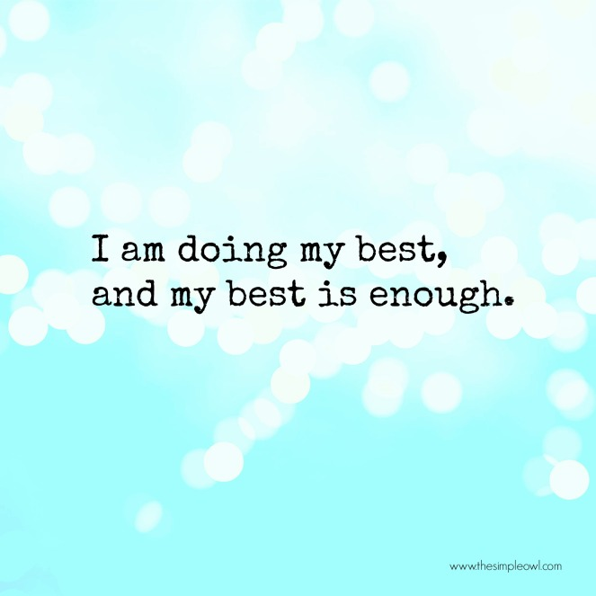 I am doing me best and my best is enough .jpg